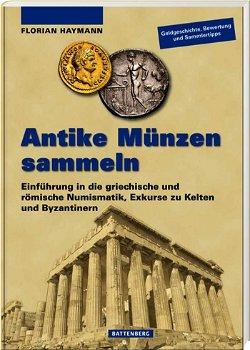 Antike Münzen sammeln- Münz-Katalog, 1. Auflage 2016, Battenberg Verlag