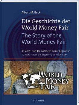 Die Geschichte der World Money Fair, Katalog, 1. Auflage 2011, Gietl-Verlag