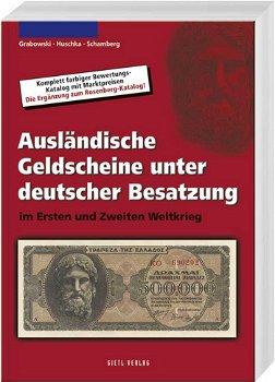 Ausländische Geldscheine unter deutscher Besatzung im 1. und 2. Weltkrieg