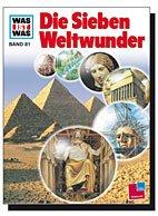 """Buch:Was Ist Was """"Die Sieben Weltwunder"""""""