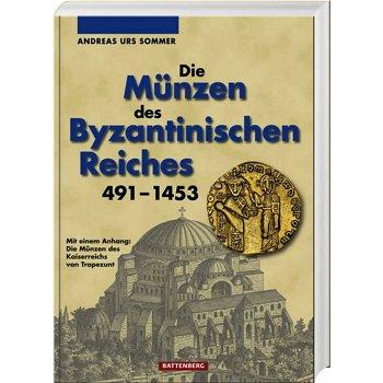 Die Münzen des Byzantinischen Reiches, 491 - 1453 - Münz-Katalog, 1. Auflage 2010, Battenberg Verlag