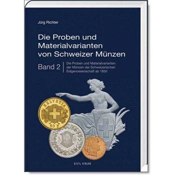 Katalog, Die Proben und Materialvarianten von Schweizer Münzen, 2016, Band 2, 1. Auflage, Gietl-Verl