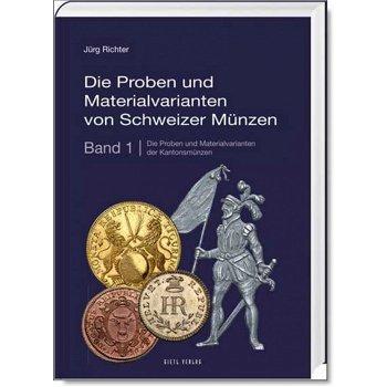 Katalog, Die Proben und Materialvarianten von Schweizer Münzen, 2016, Band 1, 1. Auflage, Gietl-Verl