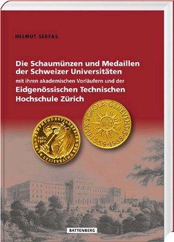 Schaumünzen u. Medaillen der Schweizer Universitäten, 1. Auflage 2015, Battenberg Verlag