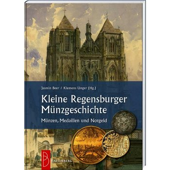 Katalog, Kleine Regensburger Münzgeschichte - 1. Auflage 2016, Battenberg Verlag